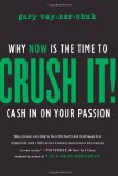 Book Review: Crush It! By Gary Vaynerchuk